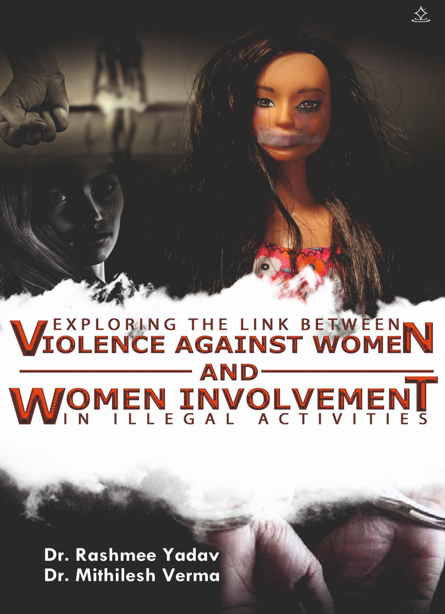 Exploring the Link between Violence against Women and Women Involvement in Illegal Activities