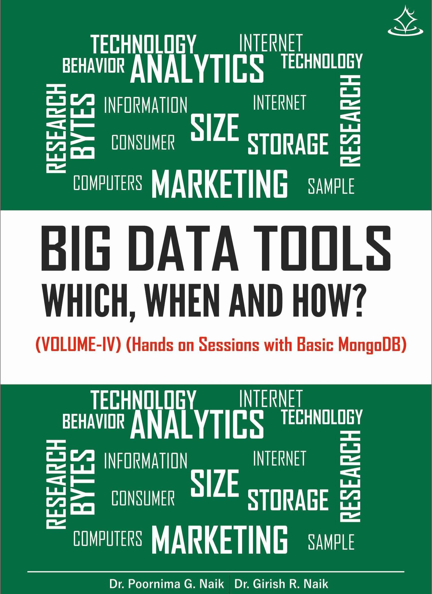 Big Data Tools – Which, When and How? (Volume– IV)
