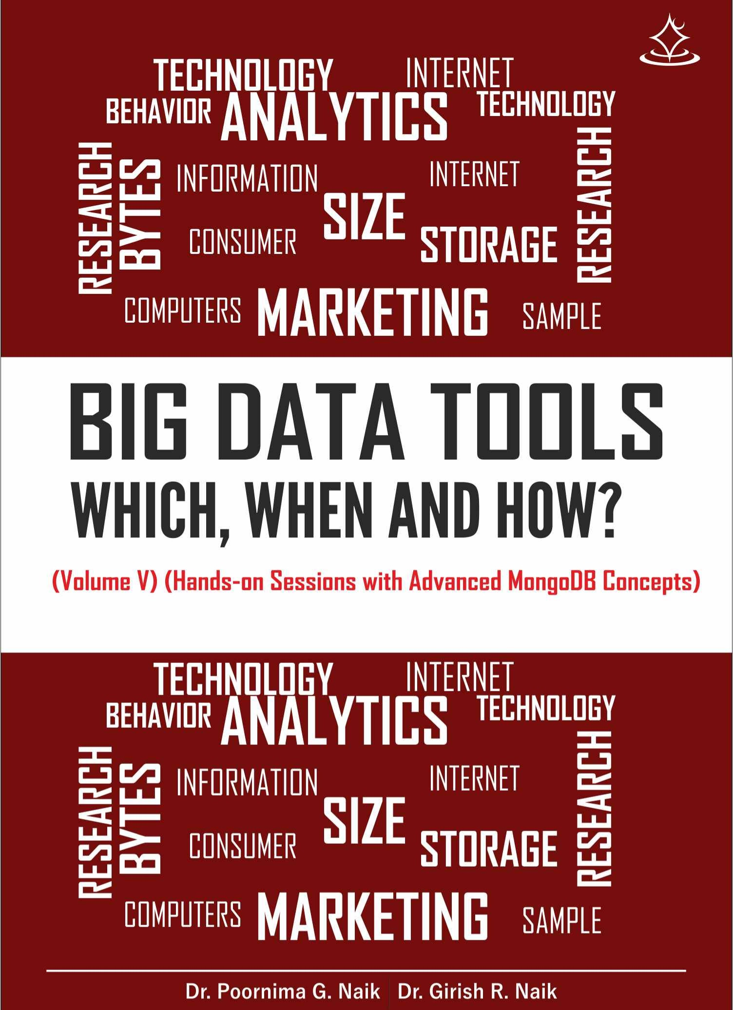 Big Data Tools – Which, When and How? (Volume– V)